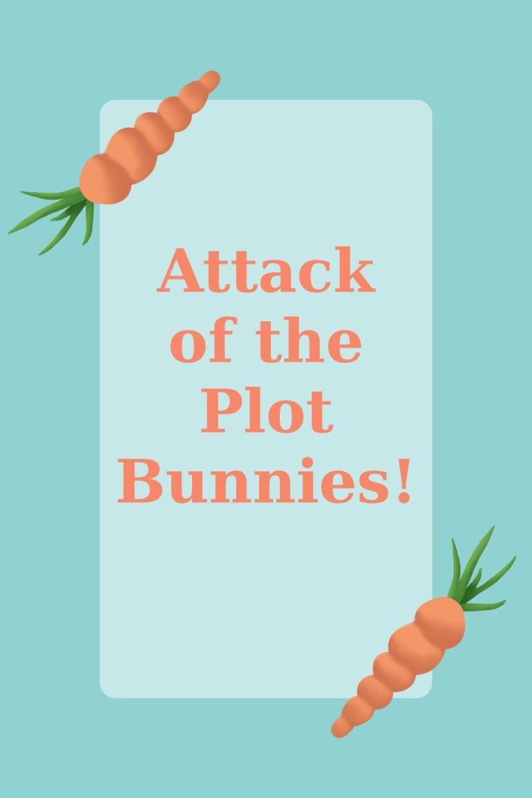 Attack of the Plot Bunnies!.jpg