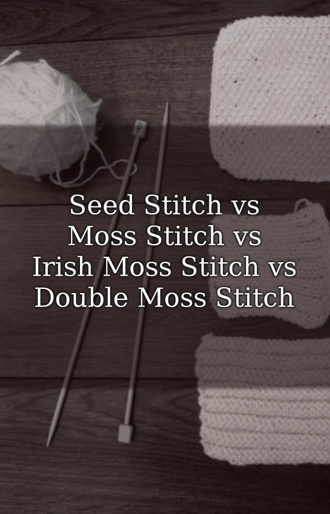 Seed Stitch vs Moss Stitch.jpg