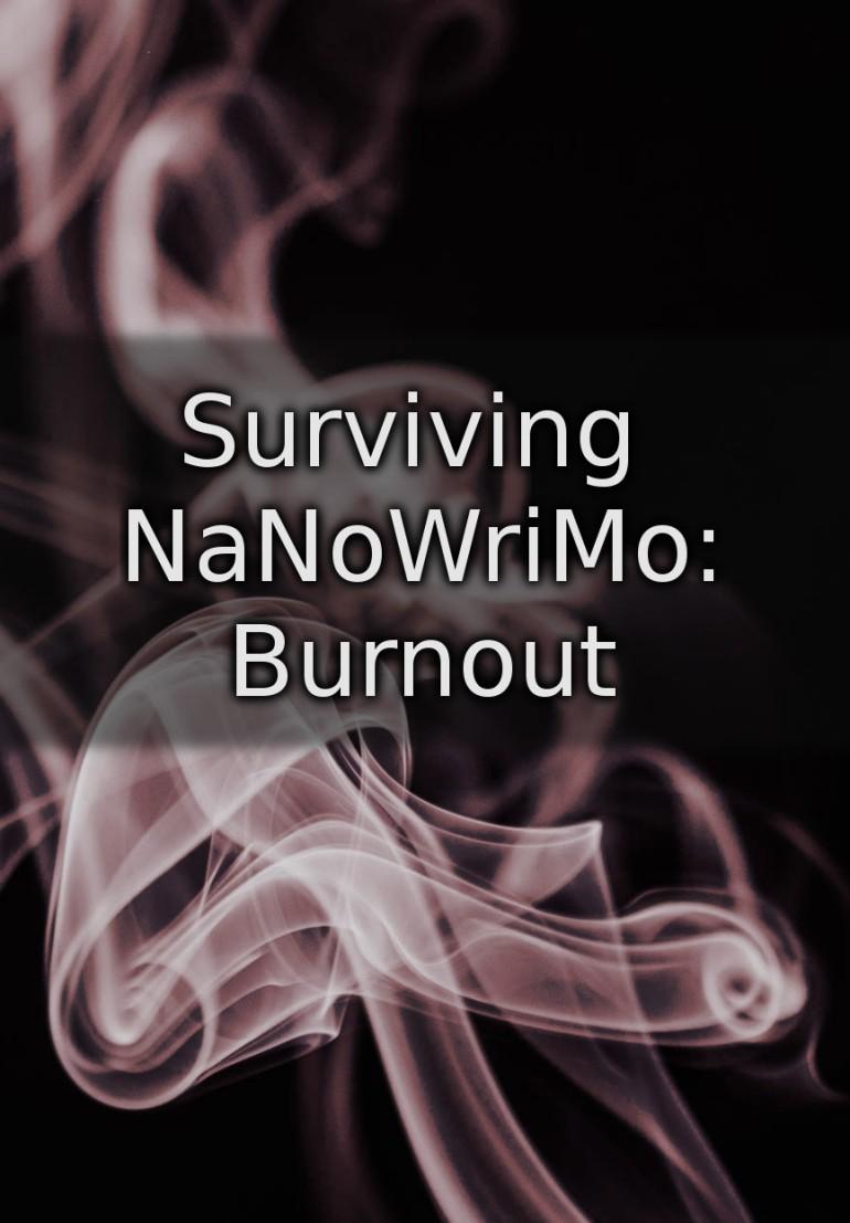 Surviving NaNoWriMo: Burnout.jpg
