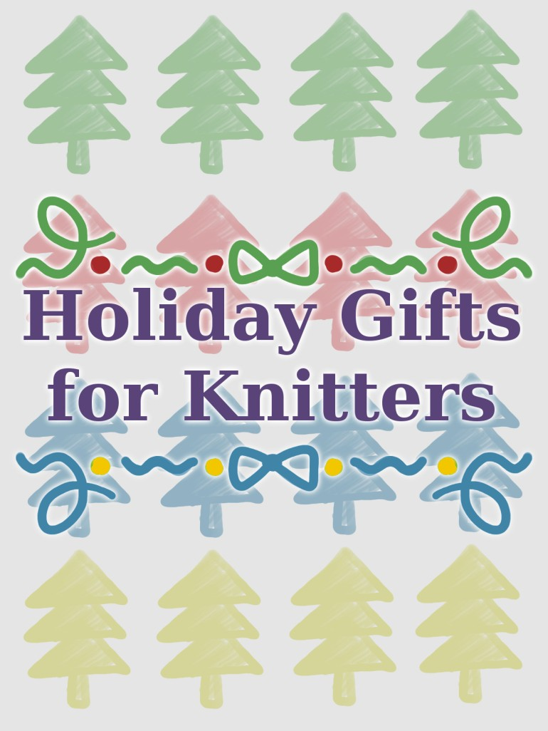 Holiday Gifts for Knitters.jpg