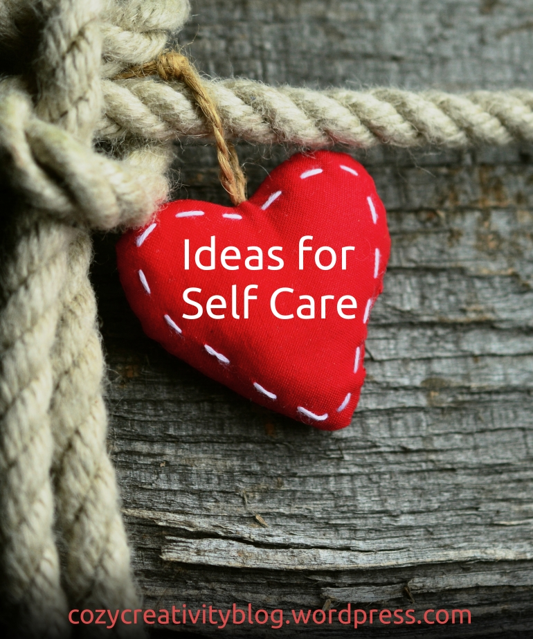 Ideas for Self Care - cozyrebekah.wordpress.com