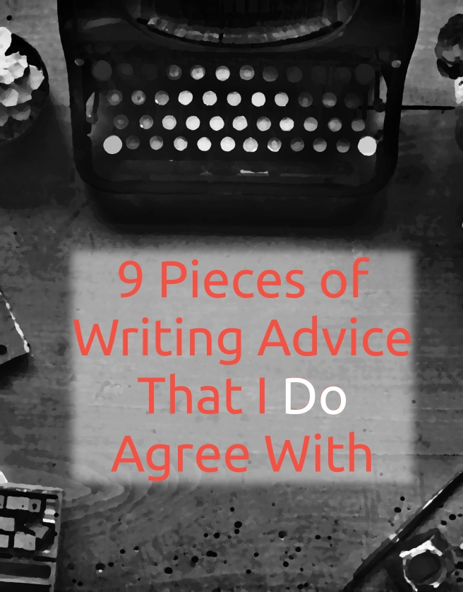 9 Pieces of Writing Advice That I Do Agree With - cozyrebekah.wordpress.com