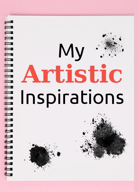 My Artistic Inspirations - cozyrebekah.wordpress.com