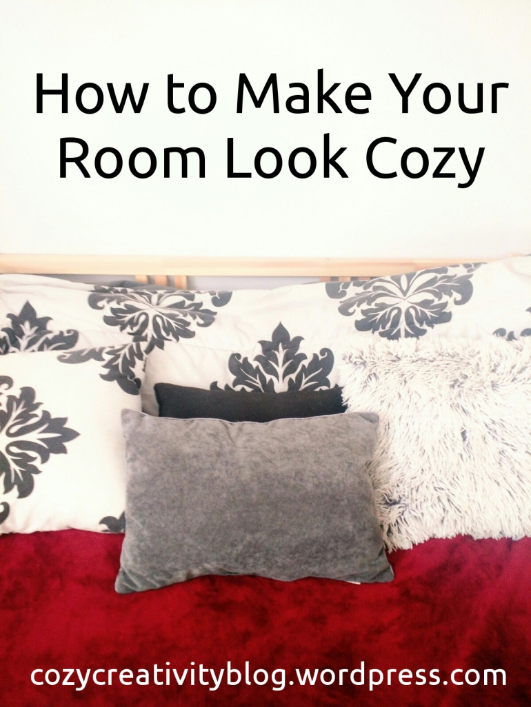 How to Make Your Room Look Cozy - cozyrebekah.wordpress.com