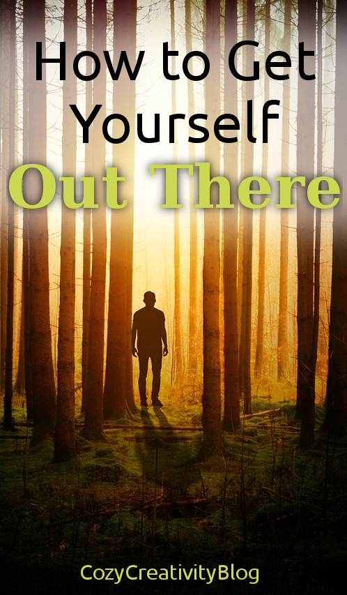 How to Get Yourself Out There - cozyrebekah.wordpress.com