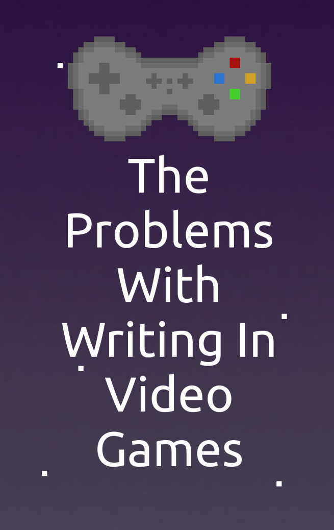 The Problems with Writing In Video Games - cozyrebekah.wordpress.com