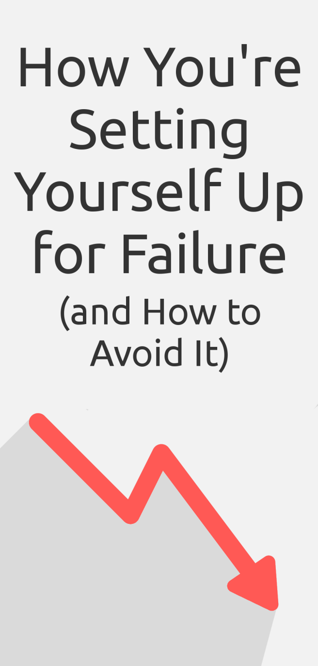 How You're Setting Yourself Up for Failure (and How to Avoid It) - cozyrebekah.wordpress.com