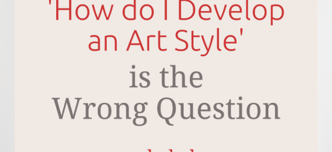 'How do I Develop an Art Style' is the Wrong Question - cozyrebekah.com