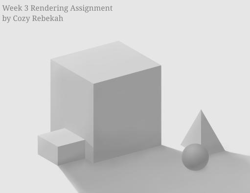Week 3 Rendering Assignment by Cozy Rebekah
