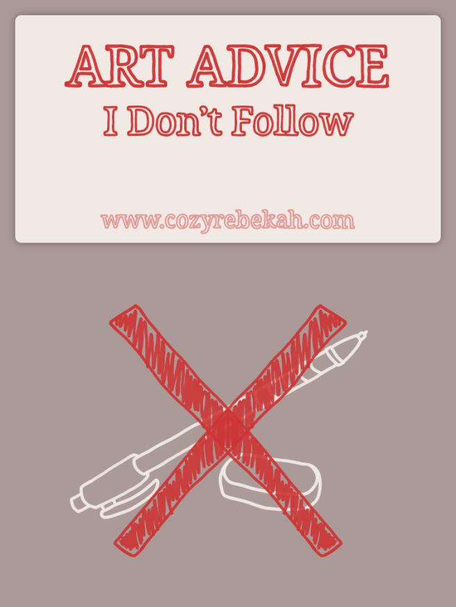 Art Advice I Don't Follow - www.cozyrebekah.com