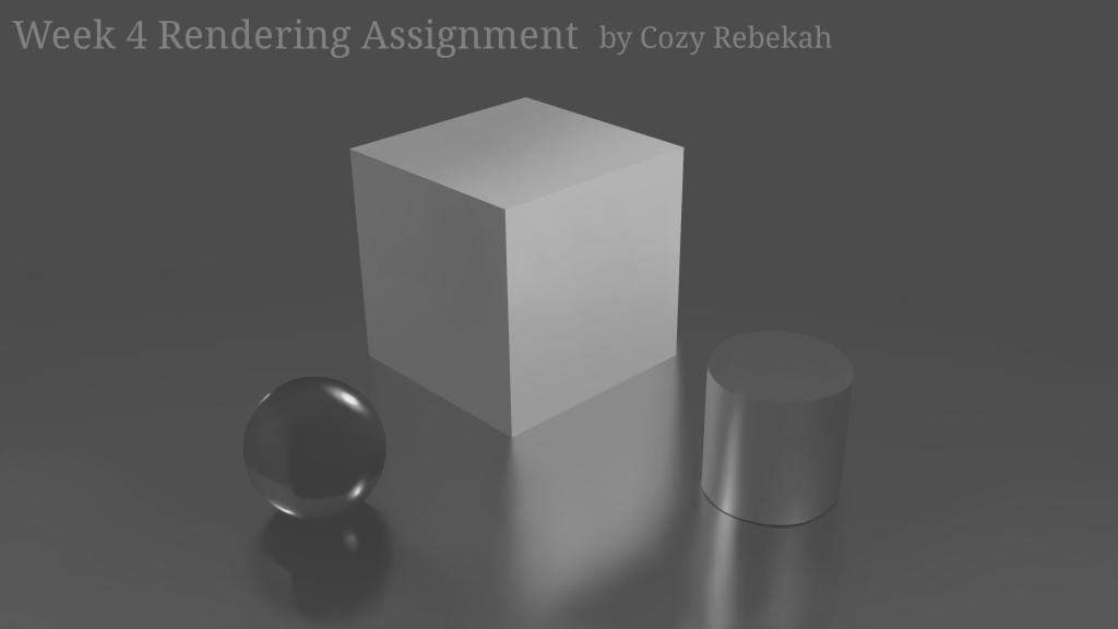 Week 4 Rendering Assignment by Cozy Rebekah