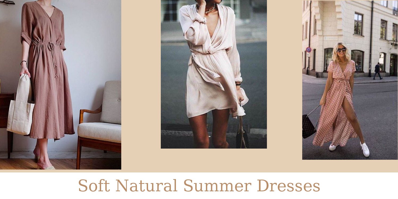 Soft Natural Summer Dresses